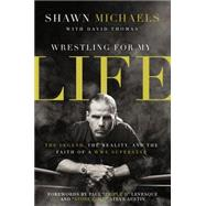 Wrestling for My Life by Michaels, Shawn; Thomas, David (CON), 9780310347545