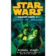 Street of Shadows: Star Wars Legends (Coruscant Nights, Book II) by REAVES, MICHAEL, 9780345477545