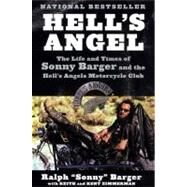 Hell's Angel : The Life and Times of Sonny Barger and the Hell's Angels Motorcycle Club by Barger, Ralph