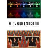 Native North American Art by Berlo, Janet Catherine; Phillips, Ruth B., 9780199947546