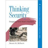 Thinking Security Stopping Next Year's Hackers by Bellovin, Steven M., 9780134277547