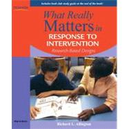 What Really Matters in Response to Intervention Research-based Designs by Allington, Richard L., 9780205627547