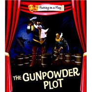 Putting on a Play: Gunpowder Plot by Bradman, Tom; Bradman, Tony, 9780750297547