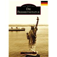 The Statue of Liberty by Moreno, Barry, 9781467127547