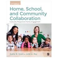 Home, School, and Community Collaboration by Grant, Kathy B.; Ray, Julie A., 9781483347547