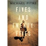 Fives and Twenty-Fives by Pitre, Michael, 9781620407547