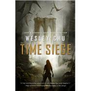 Time Siege by Chu, Wesley, 9780765377548