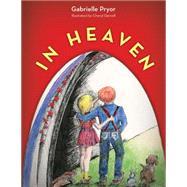 In Heaven by Pryor, Gabrielle; Darnell, Cheryl, 9781942557548