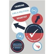 Thinking Like a Political Scientist by Howard, Christopher, 9780226327549