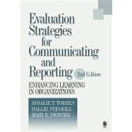 Evaluation Strategies for Communicating and Reporting by Torres, 9780761927549