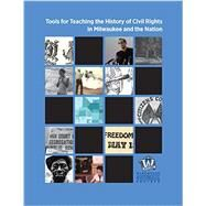 Tools for Teaching the History of Civil Rights in Milwaukee and the Nation by Edmonds, Michael, 9780870207549