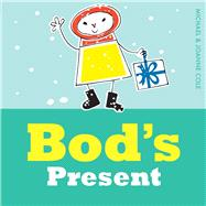 Bod's Present by Cole, Michael; Cole, Joanna, 9781405277549