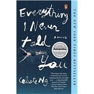 Everything I Never Told You by Ng, Celeste, 9780143127550