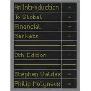 An Introduction to Global Financial Markets by Valdez, Stephen; Molyneux, Philip, 9781137497550