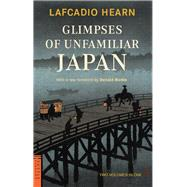Glimpses of Unfamiliar Japan by Hearn, Lafcadio; Richie, Donald, 9780804847551