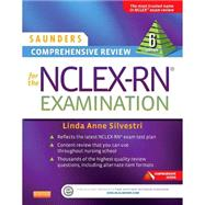 Saunders Comprehensive Review for the NCLEX-RN Examination by Silvestri, Linda Anne, Ph.D., R.N., 9781455727551