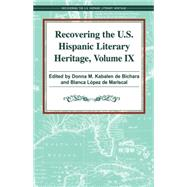Recovering the U.S. Hispanic Literary Heritage by De Bichara, Donna Kabalen; De Mariscal, Blanca Lopez, 9781558857551