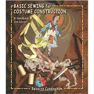 Basic Sewing for Costume Construction: A Handbook by Cunningham, Rebecca, 9781577667551