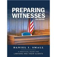 Preparing Witnesses by Small, Daniel I., 9781627227551
