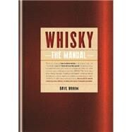 Whisky: The Manual by Broom, Dave, 9781845337551