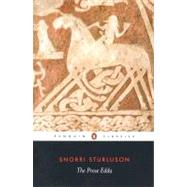 Prose Edda : Tales from Norse Mythology by Sturluson, Snorri (Author); Byock, Jesse L. (Translator); Byock, Jesse L. (Editor/introduction), 9780140447552