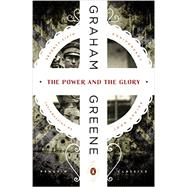 The Power and the Glory by Greene, Graham; Updike, John, 9780143107552