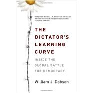 The Dictator's Learning Curve by DOBSON, WILLIAM J., 9780307477552