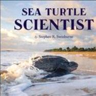 Sea Turtle Scientist by Swinburne, Stephen R., 9780547367552