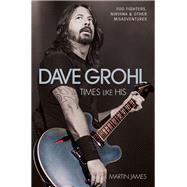 Dave Grohl by James, Martin, 9781784187552