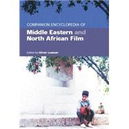 Companion Encyclopedia of Middle Eastern and North African Film by Leaman,Oliver, 9780415757553