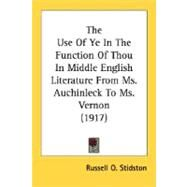 The Use Of Ye In The Function Of Thou In Middle English Literature From Ms. Auchinleck To Ms. Vernon by Stidston, Russell O., 9780548727553