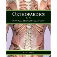 Orthopaedics for the Physical Therapist Assistant by Dutton, Mark, 9780763797553