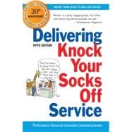 Delivering Knock Your Socks Off Service by Performance Research Associates; Bush, John; Thomas, Ann; Applegate, Jill, 9780814417553