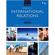 Introduction to International Relations Theories and Approaches by Jackson, Robert; Sørensen, Georg, 9780198707554
