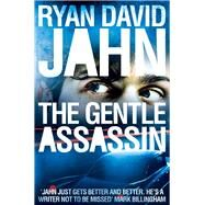 The Gentle Assassin by Jahn, Ryan David, 9780230757554