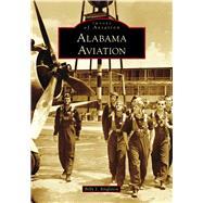 Alabama Aviation by Singleton, Billy J., 9781467127554