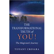 The Transformational Truth of You! by Crosara, Tiffany, 9781782797555