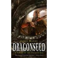 Dragonseed A Novel of Dragon Age by Maxey, James, 9781844167555