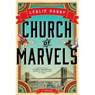 Church of Marvels by Parry, Leslie, 9780062367556