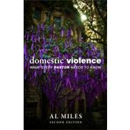 Domestic Violence : What Every Pastor Needs to Know by Miles, Al; Kroeger, Catherine Clark, 9780800697556