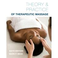 Theory & Practice of Therapeutic Massage by Beck, Mark F., 9781285187556