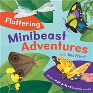 Fluttering Minibeast Adventures by French, Jess; Woodward, Jonathan, 9781405277556