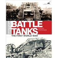 British Battle Tanks World War I to 1939 by Fletcher, David, 9781472817556