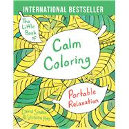 The Little Book of Calm Coloring Portable Relaxation by Sinden, David; Kay, Victoria, 9781501137556