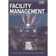 Facility Management, 2nd ed. by Thomas H. Sawyer Lawrence W. Judge Tonya L. Sawyer, 9781571677556