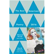 Best American Poetry 2016 by Lehman, David; Hirsch, Edward, 9781501127557