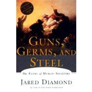 Guns, Germs, and Steel: The Fates of Human Societies by DIAMOND,JARED, 9780393317558