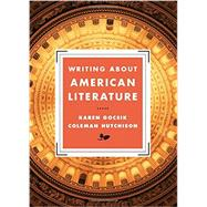 Writing About American Literature by Gocsik, Karen M.; Hutchison, Coleman, 9780393937558