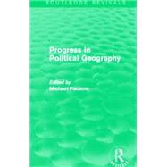 Progress in Political Geography (Routledge Revivals) by Pacione; Michael, 9780415707558