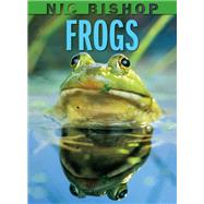 Nic Bishop: Frogs by Bishop, Nic, 9780439877558